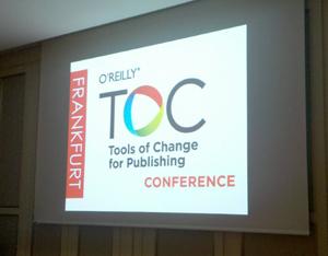 Meine Eindrücke von der TOC-Frankfurt-Publishingkonferenz
