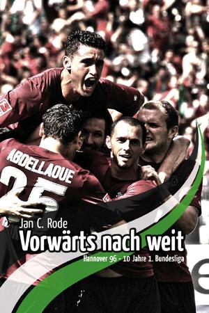 Jan C. Rode: Erfolgreiche Crowdfunding-Kampagne für die Printumsetzung eines E-Books über Hannover 96