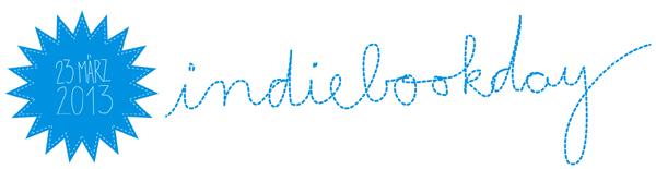 Aktion zugunsten unabhängiger Verlage: Am 23. März 2013 ist Indiebookday