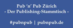 Termin: 1. Pub 'n' Pub Zürich am 21.05. #pubnpub