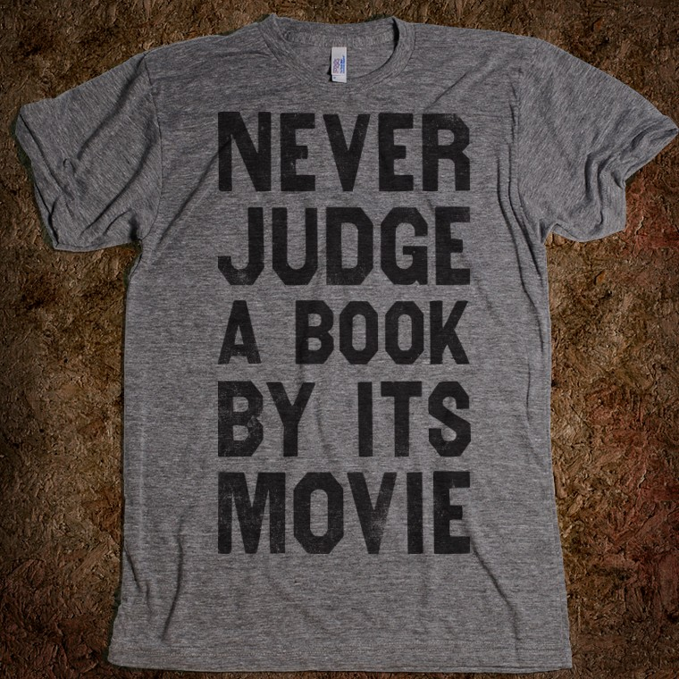 """So sieht's aus: """"Never Judge A Book By Its Movie"""""""