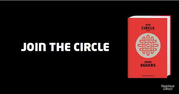 """Kiepenheuer & Witsch: Online-Kampagne für """"Der Circle"""" von Dave Eggers"""