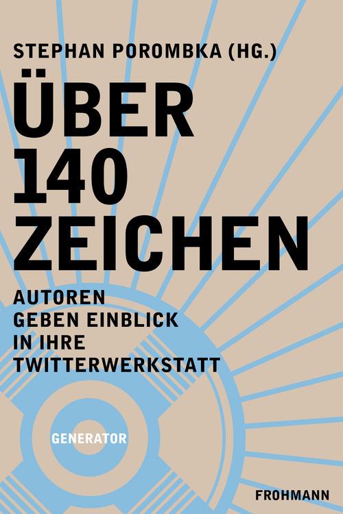 E-Book (mobi) 'Über 140 Zeichen', hg. von Stephan Porombka