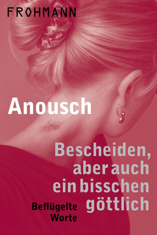 E-Book- (ePub) 'Bescheiden, aber auch ein bisschen göttlich' von Anousch