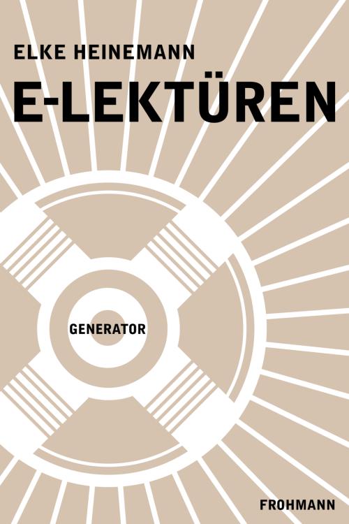 E-Book (ePub) 'E-Lektüren' von Elke Heinemann