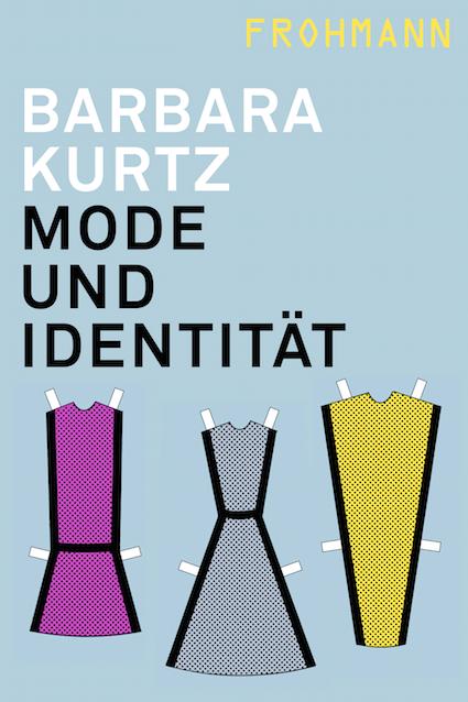 Gebundenes Buch ›Mode und Identität‹ von Barbara Kurtz