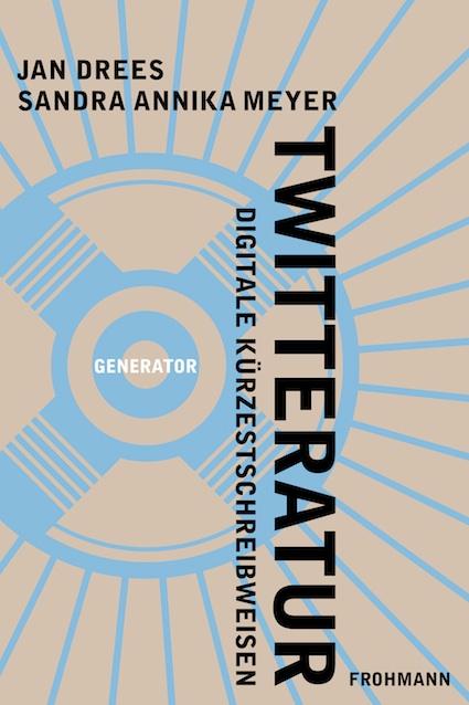 E-Book (epub) 'Twitteratur' von Jan Drees und Sandra Annika Meyer