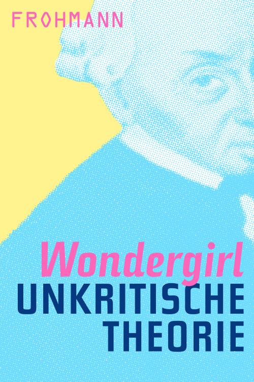 E-Book (ePub) 'Unkritische Theorie' von Wondergirl
