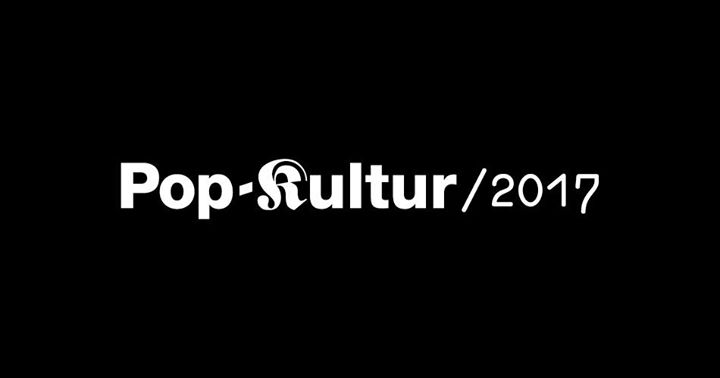 Pop-Kultur Festival 2017