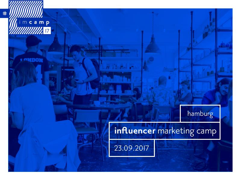 Influencer Marketing Camp 2017 #imcamp17