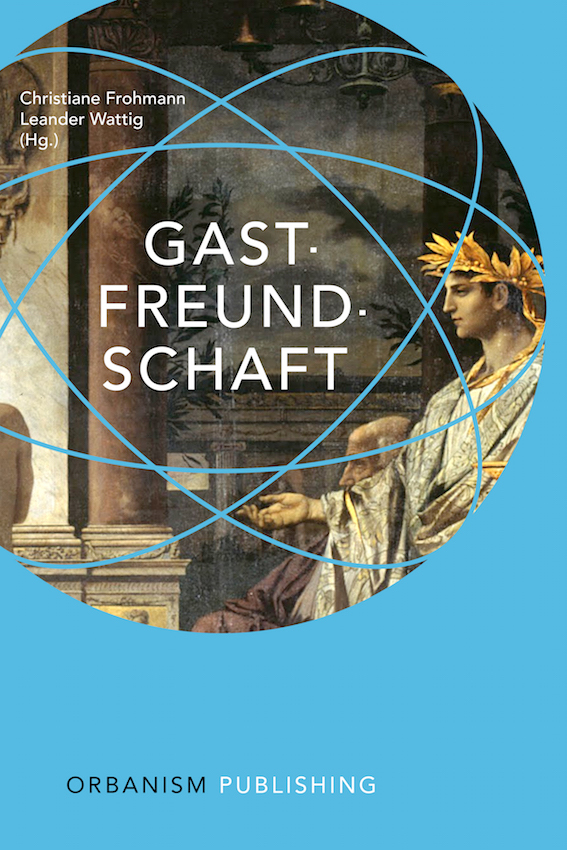 Free E-Book (ePub) GASTFREUNDSCHAFT von Christiane Frohmann / Leander Wattig (Hg.)