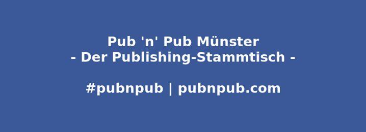 1. #pubnpub Münster - Selfpublishing im Fokus