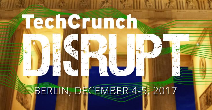 TechCrunch Disrupt Berlin 2017