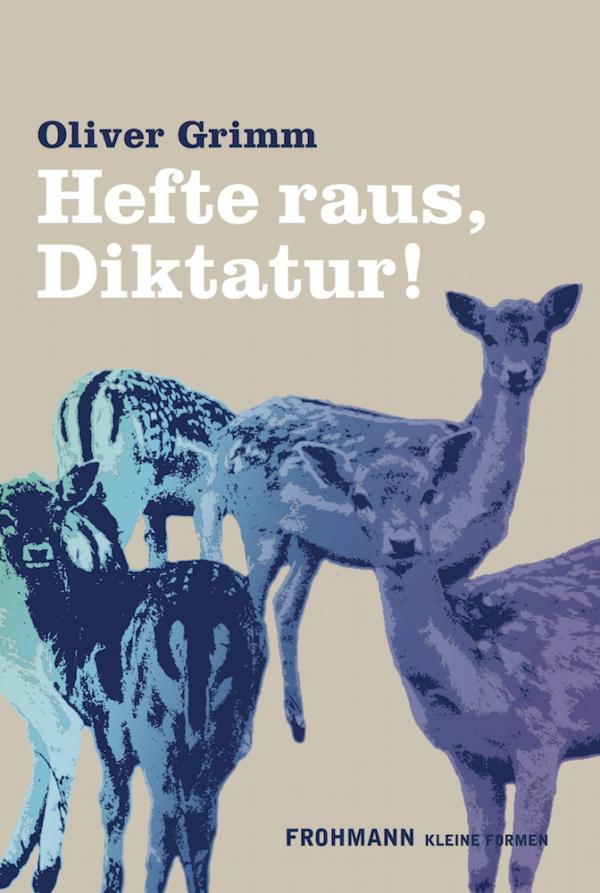 Gebundenes Buch 'Hefte raus, Diktatur!' von Oliver Grimm