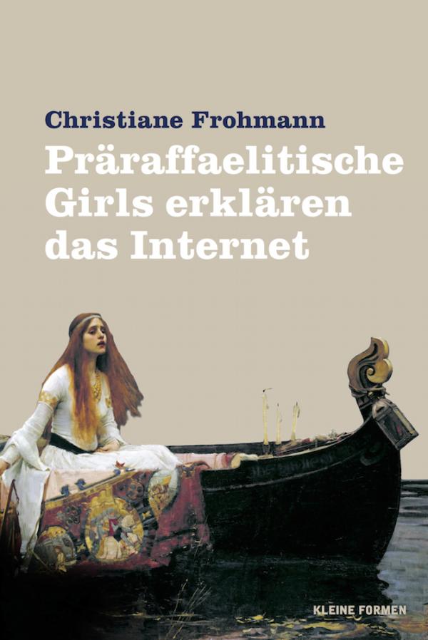 'Präraffaelitische Girls erklären das Internet' von Christiane Frohmann