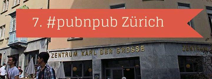 7. #pubnpub Zürich im Karl der Grosse