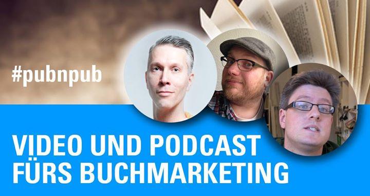 7.#pubnpub POTT - Videos und Podcasts fürs Buch-Marketing?