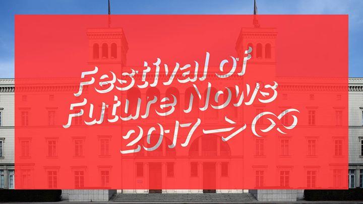 Festival of Future Nows 2017
