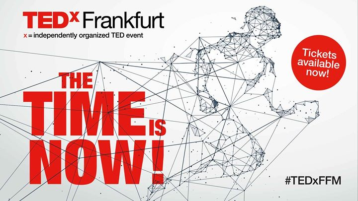 """TEDxFrankfurt """"The Time is Now!"""""""