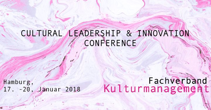 11. Jahrestagung des Fachverbands Kulturmanagement - Cultural Leadership & Innovation