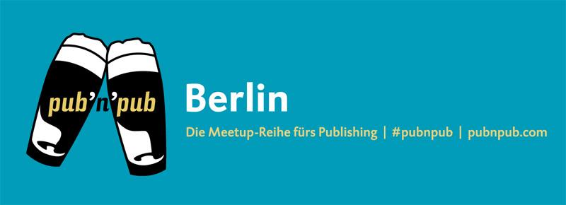 Neuer Termin für #pubnpub Berlin - mit Tijen Onaran über (digitale) Netzwerke