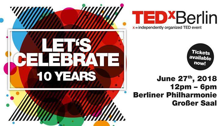 """TEDxBerlin """"Let's Celebrate"""""""