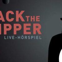 "Live-Hörspiel ""Jack the Ripper"""