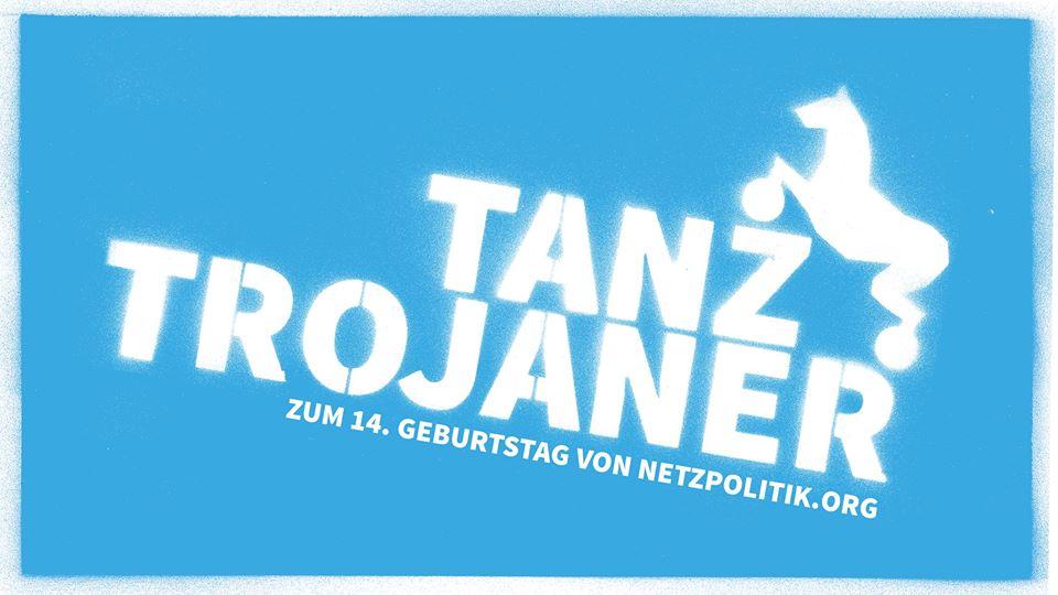 Tanztrojaner Party 14 Jahre Netzpolitikorg Orbanism