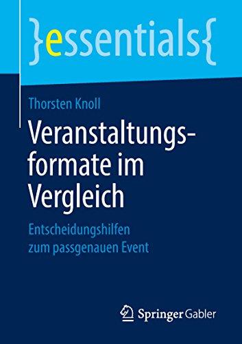 »Veranstaltungsformate im Vergleich: Entscheidungshilfen zum passgenauen Event (essentials)« von Thorsten Knoll (Springer Gabler, 2018)