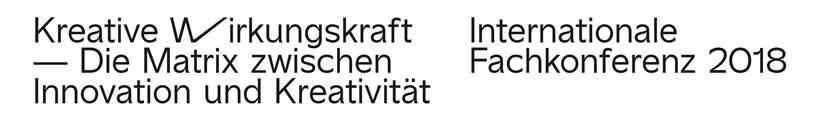 Internationale Fachkonferenz 2018: Kreative Wirkungskraft - Die Matrix zwischen Innovation und Kreativität