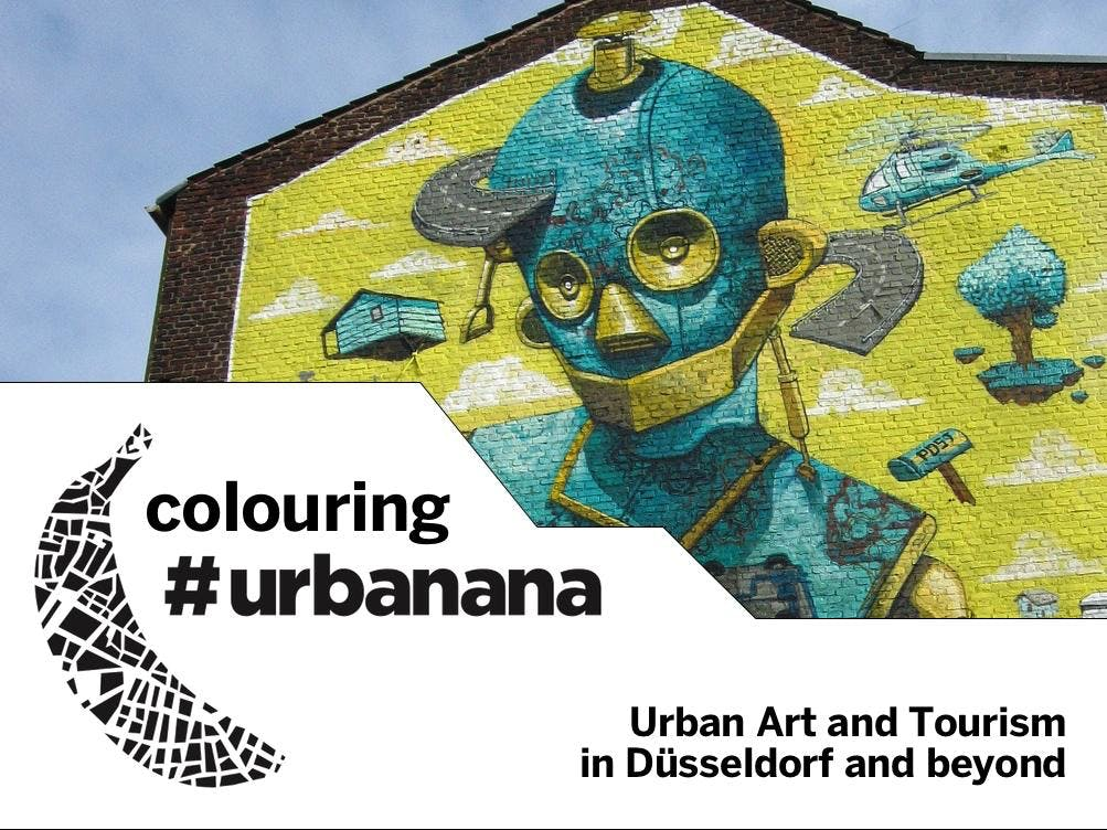 Colouring #urbanana – Urban Art and Tourism in Düsseldorf and beyond