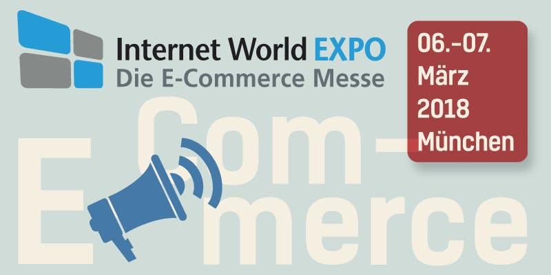 Internet World EXPO 2018 – Die E-Commerce Messe