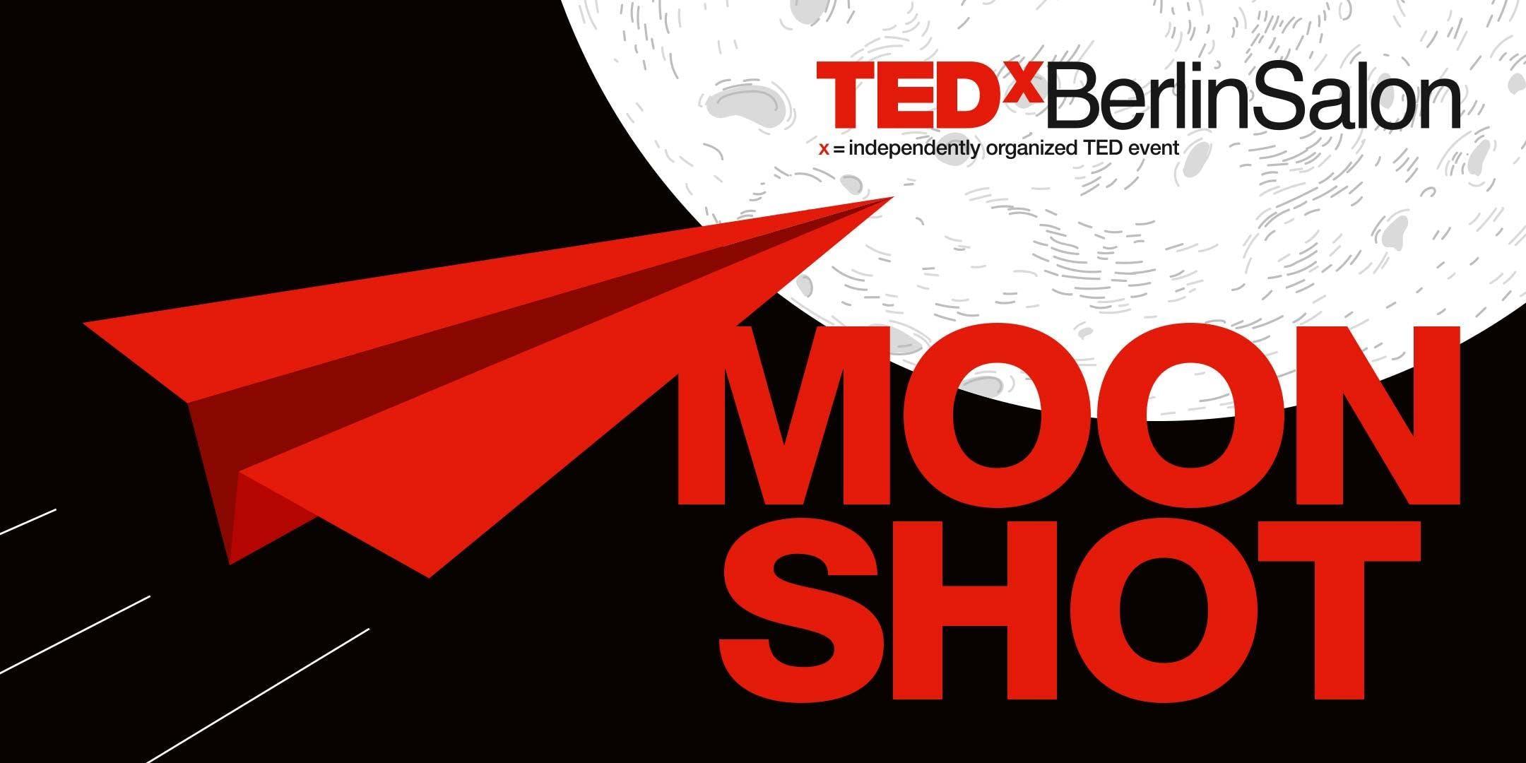 """TEDxBerlinSalon """"Moon Shot"""""""