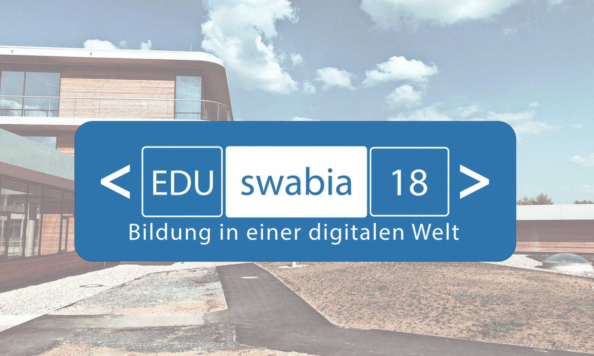 #EDUswabia18 - Bildung in einer digitalen Welt