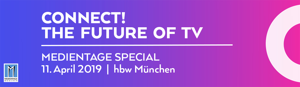 Connect! The Future of TV 2019 // MEDIENTAGE Special