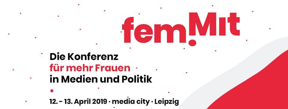 FemMit 2019 - Die Konferenz für mehr Frauen in Medien und Politik