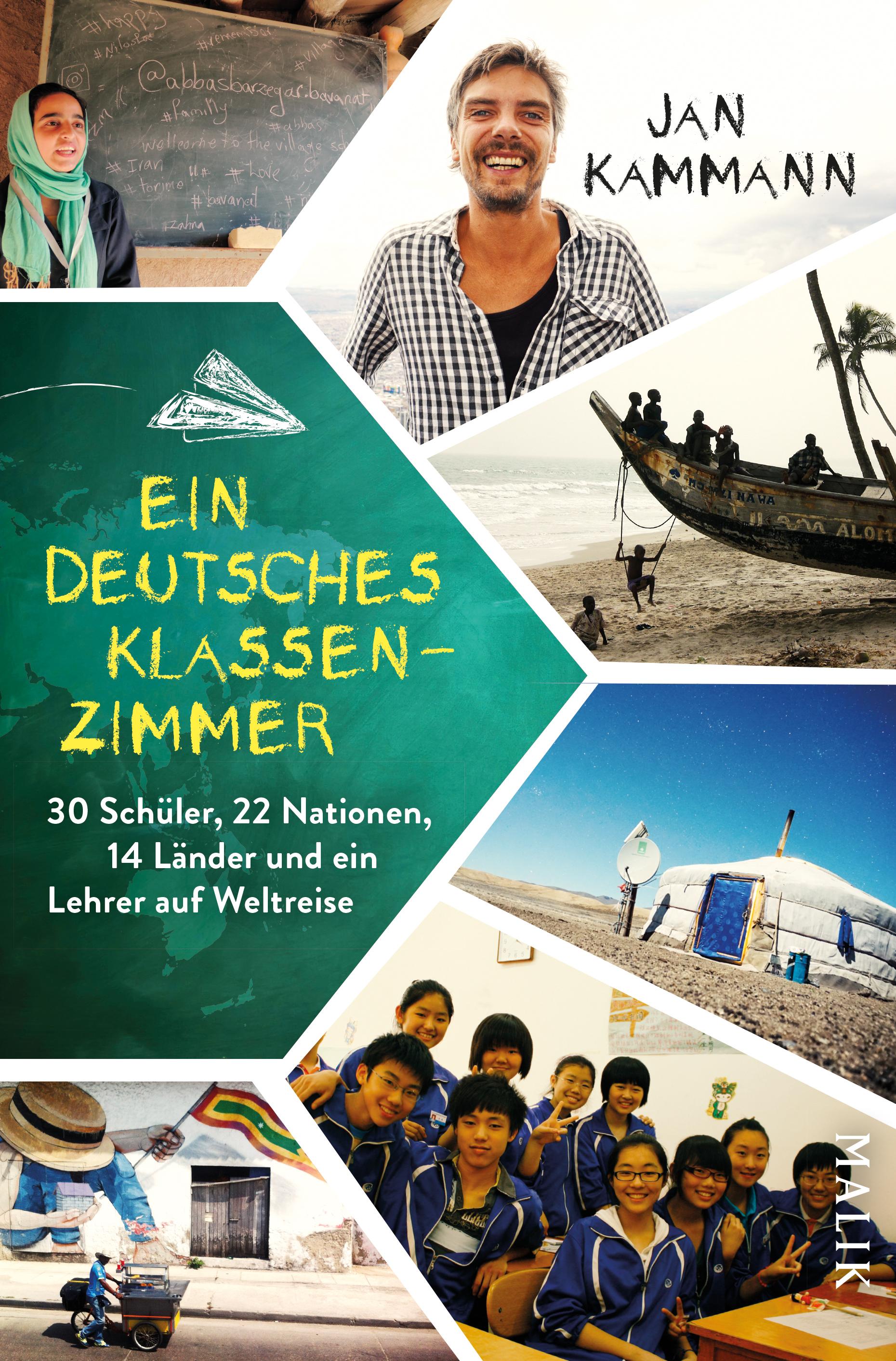 """Jan Kammann: """"Ein deutsches Klassenzimmer - ein Lehrer reist durch die Heimatländer seiner Schüler"""""""