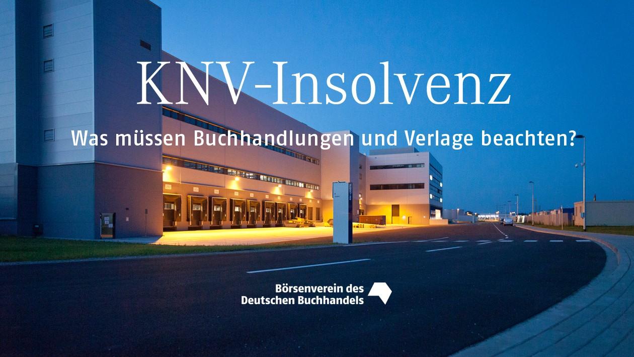 KNV-Insolvenz: Was müssen Buchhandlungen und Verlage beachten?