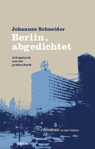 'Berlin, abgedichtet' von Johannes Schneider
