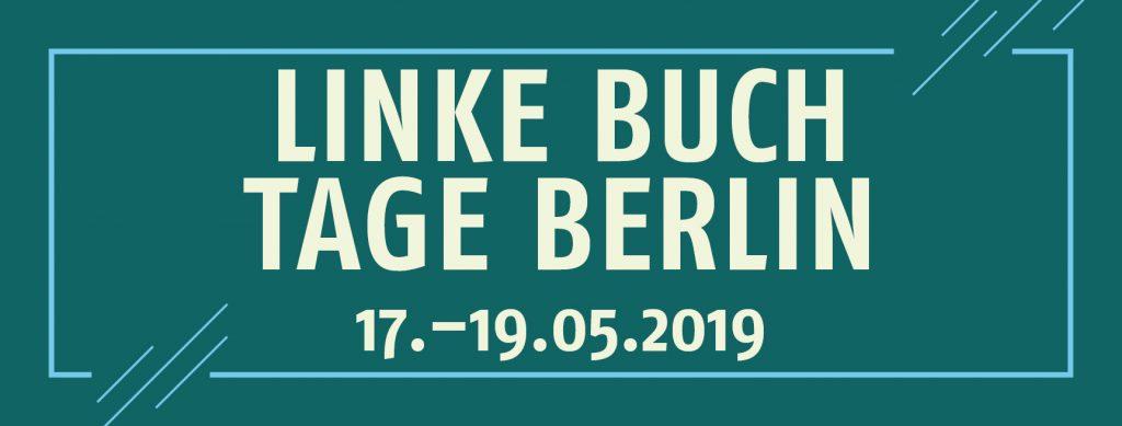 17. Linke Buchtage Berlin 2019