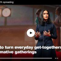 Priya Parker: Wie wir Zusammenkünfte bedeutungsvoll gestalten können
