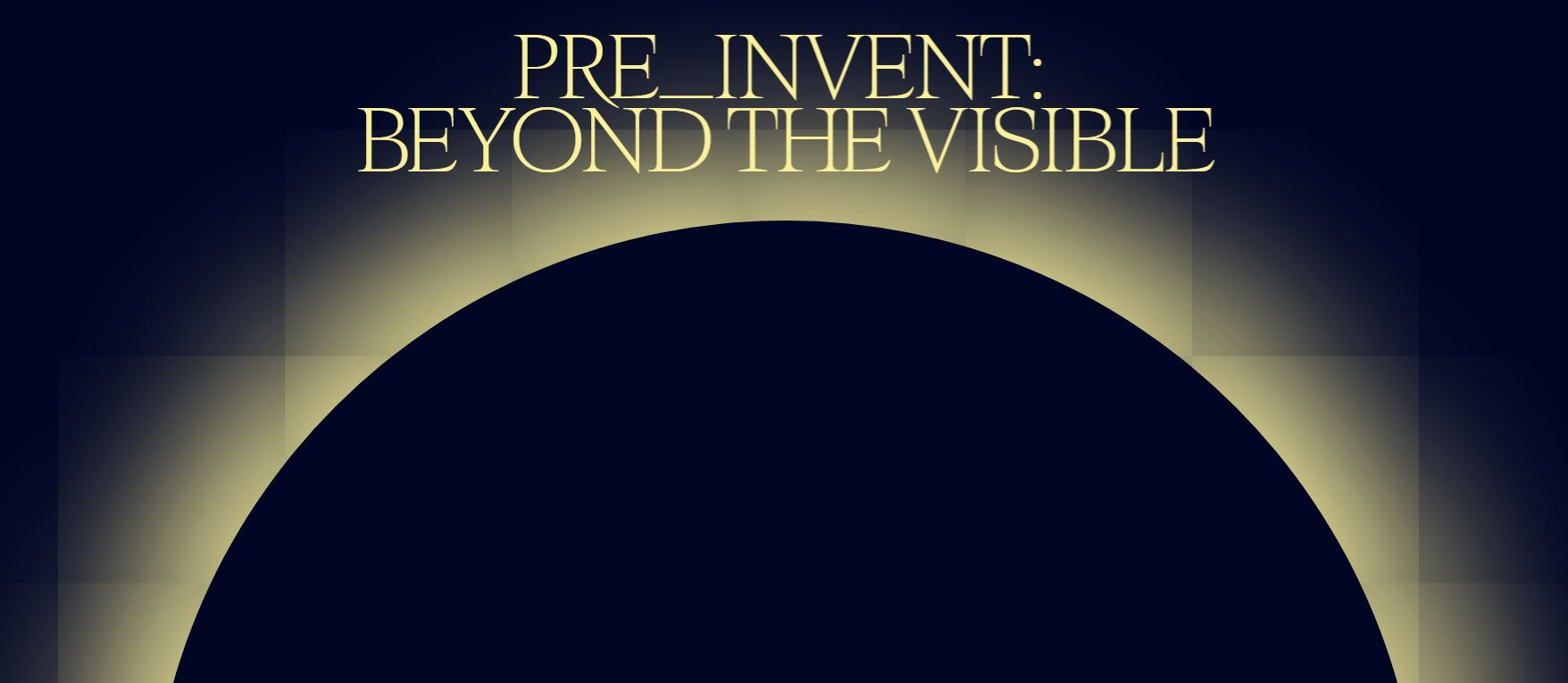 Pre_Invent 2019 - Beyond the Visible
