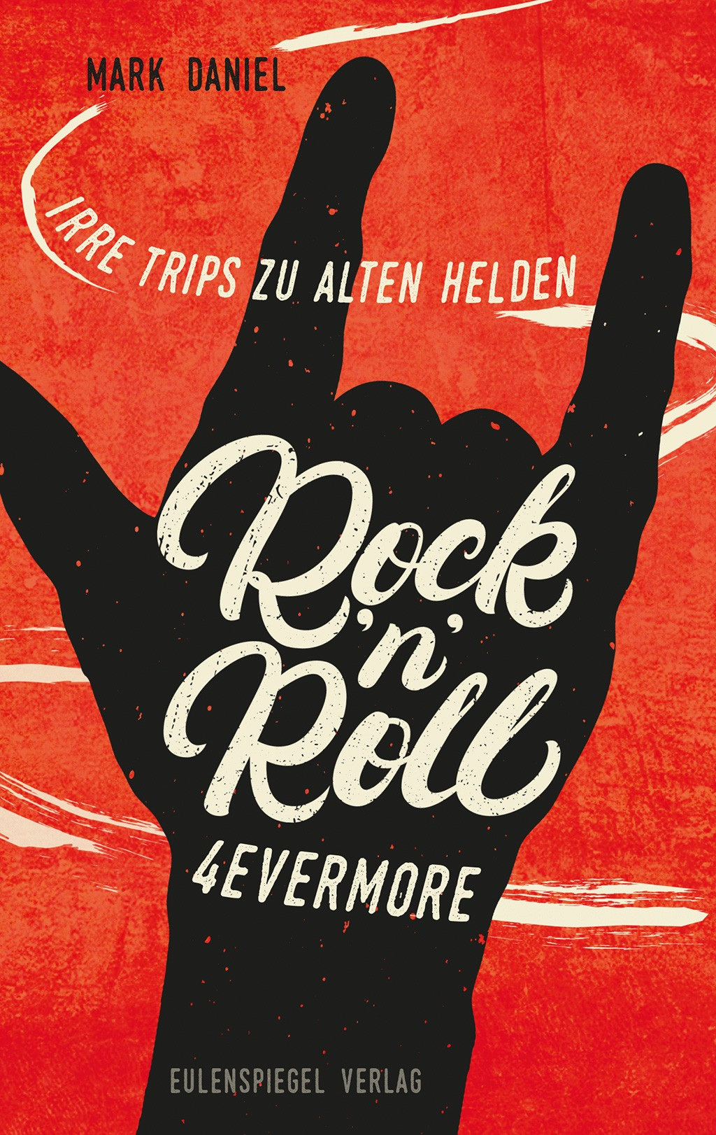 Rock´n´Roll 4evermore - Irre Trips zu alten Helden: Musikalische Lesung mit Mark Daniel und Tino Standhaft