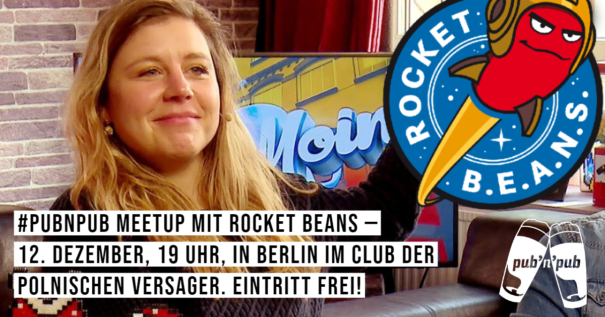 Nächstes ORBANISM #pubnpub Meetup am 12. Dezember in Berlin - mit Anja Räßler von Rocket Beans TV