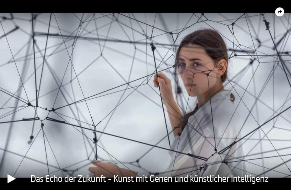 ARTE-/HR-Doku: Das Echo der Zukunft - Kunst mit Genen und künstlicher Intelligenz