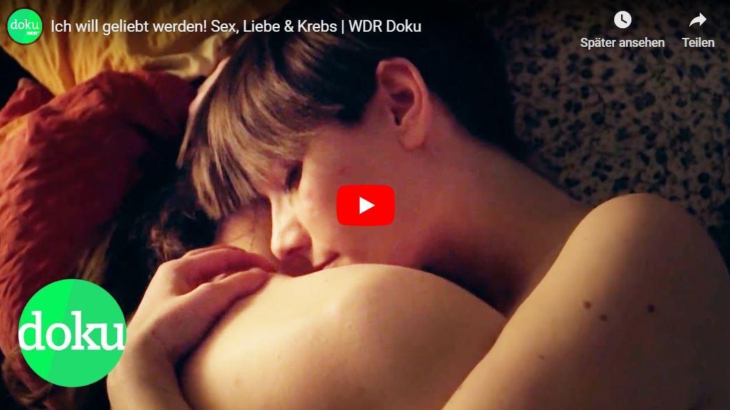 WDR-Doku: Ich will geliebt werden! Sex, Liebe & Krebs
