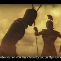 ARTE-Doku: Die großen Mythen - Die Ilias - Patroklos und die Myrmidonen