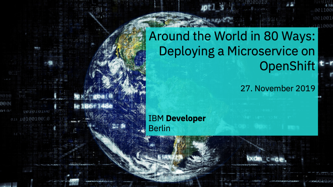 Around the World in 80 Ways: Deploying a Microservice on OpenShift