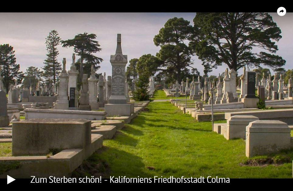 ARTE-/ZDF-Doku: Zum Sterben schön! Kaliforniens Friedhofsstadt Colma