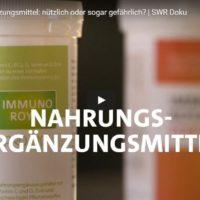 SWR-Doku: Nahrungsergänzungsmittel - nützlich oder sogar gefährlich?